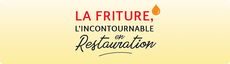 La friture, l'incontournable en Restauration